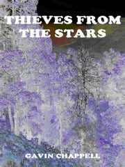 Thieves From The Stars ebook by Gavin Chappell