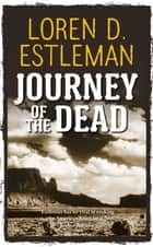 Journey of the Dead eBook by Loren D. Estleman