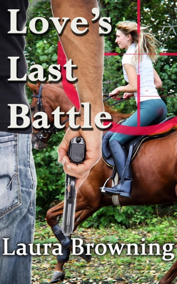 Love's Last Battle - The Barlow-Barretts, #6 ebook by Laura Browning