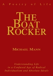 The Boat Rocker - A Poetry of Life ebook by Michael Mann