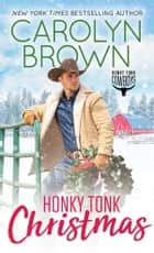 Honky Tonk Christmas ebook by Carolyn Brown
