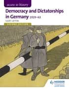 Access to History: Democracy and Dictatorships in Germany 1919-63 for OCR Second Edition ebook by Geoff Layton