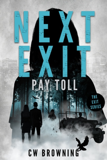 Next Exit, Pay Toll ebook by CW Browning