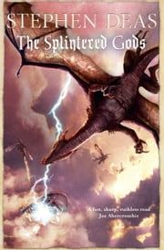 The Splintered Gods ebook by Stephen Deas