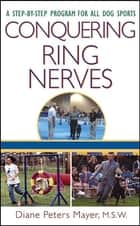 Conquering Ring Nerves ebook by Diane Peters Mayer