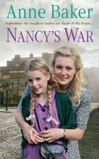 Nancy's War - Sometimes the toughest battles are those of the heart… ebook by Anne Baker