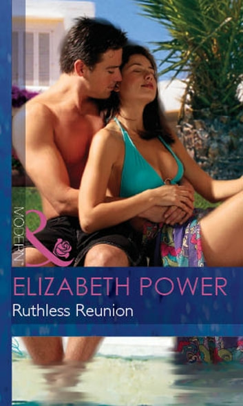 Ruthless Reunion (Mills & Boon Modern) ebook by Elizabeth Power