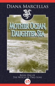 Mother Ocean, Daughter Sea ebook by Diana Marcellas