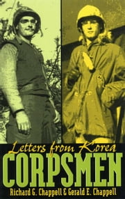 Corpsmen: Letters from Korea ebook by Chappell, Gerald E.