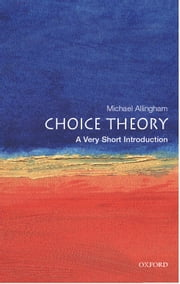 Choice Theory: A Very Short Introduction ebook by Michael Allingham