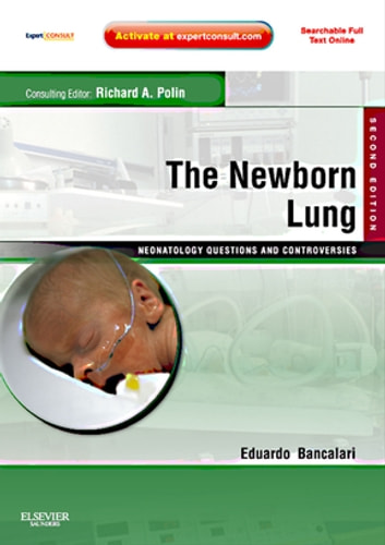The Newborn Lung: Neonatology Questions and Controversies E-Book ebook by Eduardo Bancalari, MD