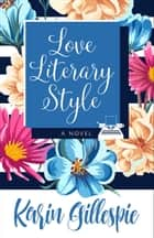 LOVE LITERARY STYLE ebook by Karin Gillespie