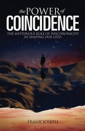 The Power of Coincidence ebook by Frank Joseph