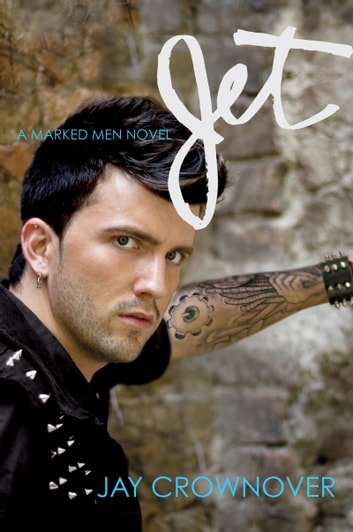 Jet - A Marked Men Novel ebook by Jay Crownover