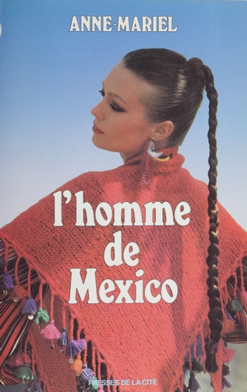 L'Homme de Mexico ebook by Anne-Mariel