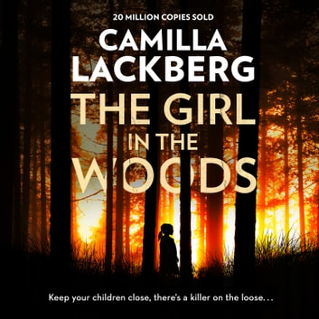 The Girl in the Woods (Patrik Hedstrom and Erica Falck, Book 10) livre audio by Camilla Lackberg