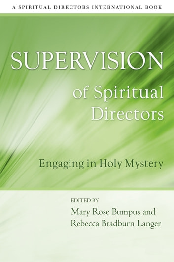 Supervision of Spiritual Directors - Engaging in Holy Mystery ebook by