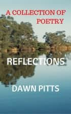 A Collection Of Poetry ebook by Dawn Pitts