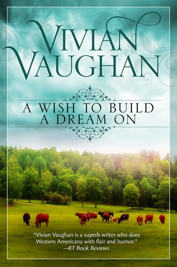 A Wish to Build A Dream On ebook by Vivian Vaughan