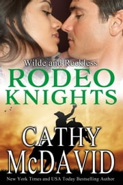 Wilde and Reckless: Rodeo Knights, A Western Romance Novel - Reckless, AZ ebook by Cathy McDavid
