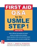 First Aid Q&A for the USMLE Step 1, Third Edition ebook by Tao Le,James Feinstein