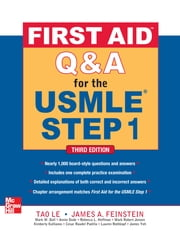 First Aid Q&A for the USMLE Step 1, Third Edition ebook by Tao Le, James Feinstein