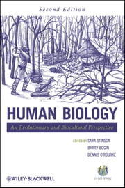 Human Biology - An Evolutionary and Biocultural Perspective ebook by Sara Stinson,Barry Bogin,Dennis O'Rourke