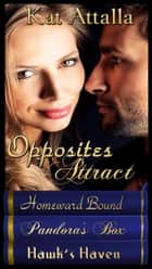 Opposites Attract Boxed Set ebook by Kat Attalla
