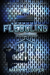 Fledgling: Jason Steed ebook by Mark Cooper