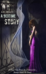 A Bedtime Story ebook by L. C. Moon