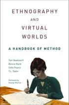 Ethnography and Virtual Worlds - A Handbook of Method ebook by Tom Boellstorff, George E. Marcus, Bonnie Nardi,...