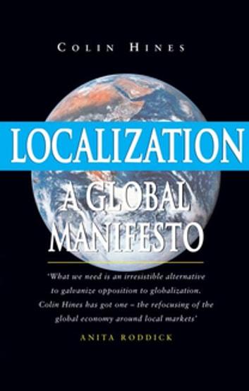 Localization - A Global Manifesto ebook by Colin Hines