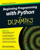 Beginning Programming with Python For Dummies ebook by John Paul Mueller