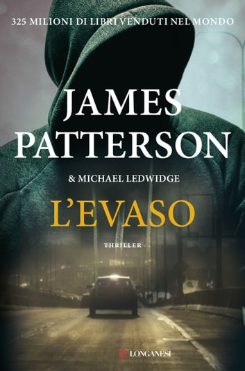 L'evaso - Un caso di Michael Bennett, negoziatore NYPD ebook by James Patterson,Michael Ledwidge
