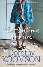 That Girl From Nowhere ebook by Dorothy Koomson