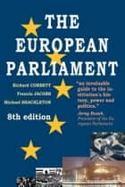 The European Parliament, 8th edition ebook by Richard Corbett,Francis Jacobs,Michael  Shackleton
