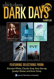 Pitch Dark: Dark Days of Fall Sampler - Supernaturally; Fateful; Cold Kiss; A Beautiful Dark; and Eve ebook by Kiersten White,Claudia Gray,Amy Garvey,Jocelyn Davies,Anna Carey