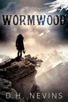 Wormwood ebook by D.H. Nevins
