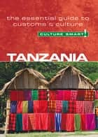 Tanzania - Culture Smart! - The Essential Guide to Customs & Culture ebook by Quintin Winks