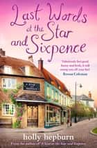 Last Words at the Star and Sixpence - Part Four of Four in the new series ebook by Holly Hepburn
