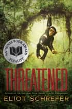 Threatened ebook by Eliot Schrefer