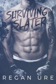 Surviving Slater ebook by Regan Ure