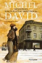 Mensonges sur le Plateau Mont-Royal T1 ebook by Michel David