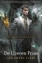 De Helse Creaties 2 - De IJzeren Prins ebook by Cassandra Clare