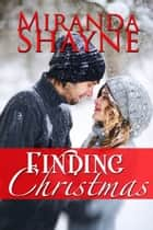 Finding Christmas ebook by Miranda Shayne