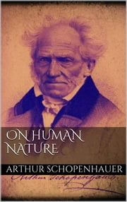 On Human Nature ebook by Arthur Schopenhauer
