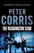 The Washington Club - Cliff Hardy 19 ebook by Peter Corris