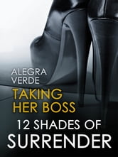 Taking Her Boss ebook by Alegra Verde