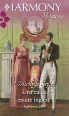 Una calda estate inglese - Harmony History ebook by Michelle Styles