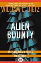Alien Bounty ebook by William C Dietz